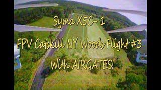 Syma X5C-1   FPV Catskill NY Woods Flight #3 With AIRGATES! (BANGGOOD)
