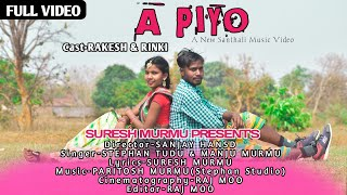 Download A PIYO || NEW SANTHALI FULL VIDEO || RAKESH & RINKI || STEPHAN TUDU & MANJU MURMU || 2021 ||
