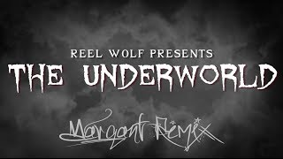 "Reel Wolf Presents ""The Underworld""  (Marqant Remix)"