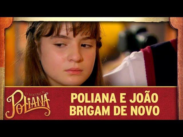 Poliana e João brigam novamente | As Aventuras de Poliana
