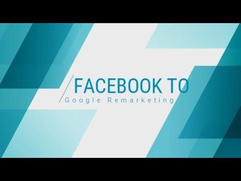 Remarketing – Facebook to Google Adwords