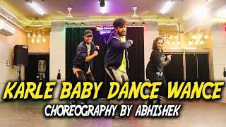 Karle Baby Dance Wance | Abhishek Choreography  | The Dance World
