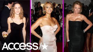 Blake Lively, Beyoncé & More Stars' First Met Gala Looks Might Shock You | Access