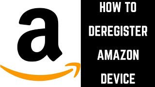 How to Deregister Amazon Device