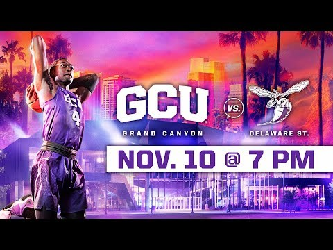 GCU Men's Basketball vs. Delaware State Nov 10, 2018