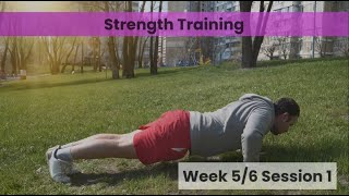 Strength - Week 5&6 Session 1