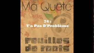 Feuilles de Roots - 74 : Y'a Pas d'Problème (ft. Guedz, Ayan High MC and Soundeal) (2010)