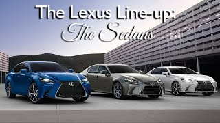 Which Lexus is Right for You? The Lexus Line-up: The Sedans