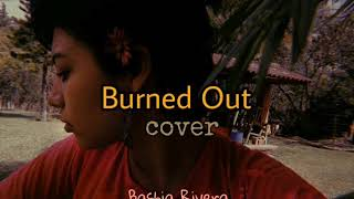 Bashia R. - Burned Out Cover. [ by Dodie Clark ] [Audio]