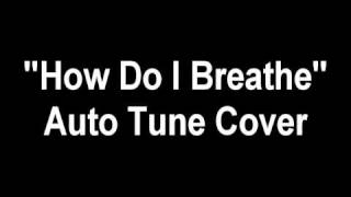 "Mario - ""How Do I Breathe"" - Auto Tune Cover Full Version"