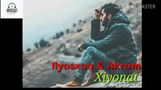 Ilyosxon & Akrom - Xiyonat (music version)
