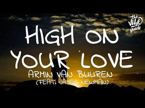 Armin Van Buuren - High On Your Love (Lyrics) Ft. James Newman