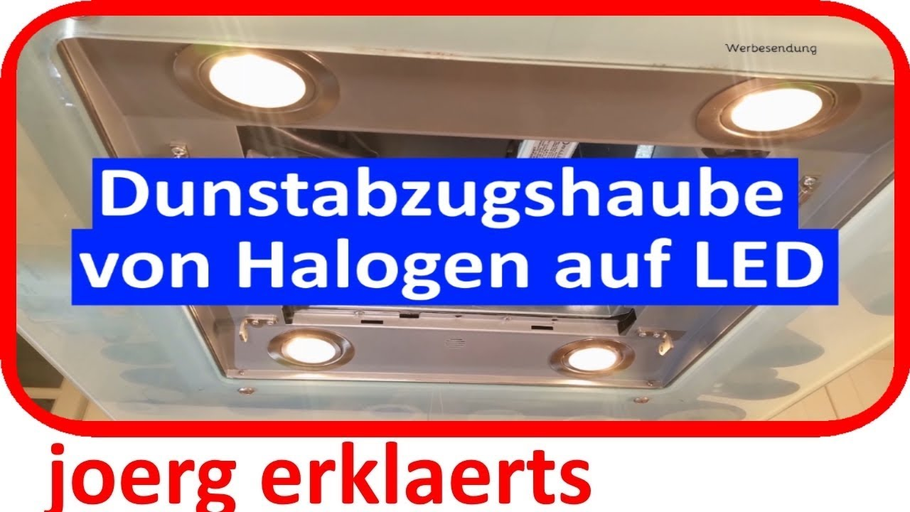 dunstabzugshaube umr sten von halogen auf led tutorial youtube. Black Bedroom Furniture Sets. Home Design Ideas