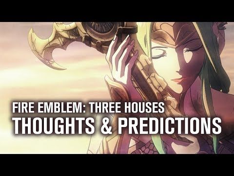 Fire Emblem Three Houses: Thoughts & Predictions