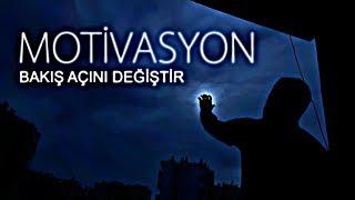MOTİVASYON - Bakış Açını Değiştir