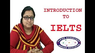 IELTS Basics - Introduction to the IELTS Exam | Super achievers Abroad Education