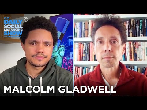 Malcolm Gladwell - Restructuring the Police & How to Protest | The Daily Social Distancing Show