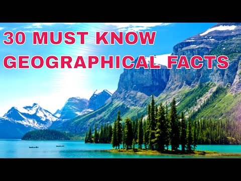 30 Must Know Geographical Facts | top 30 facts about world geography