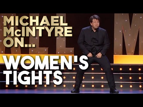 Women's Hilarious Technique For Putting On Tights/Pantyhose | Michael McIntyre