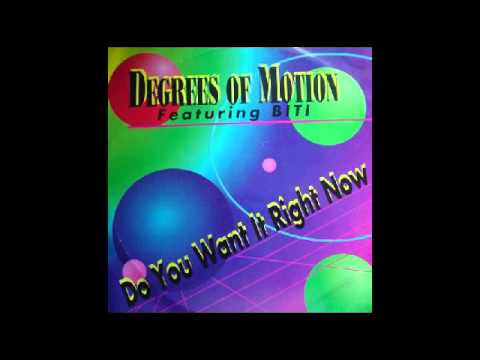Degrees Of Motion Feat. Biti - Do You Want It Right Now (Extended Club Mix) [Esquire Records] 1991