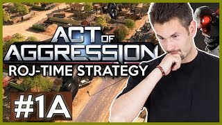 ACT OF AGGRESSION | 1A/3 | US ARMY | ROJ-TIME STRATEGY | 60FPS GAMEPLAY