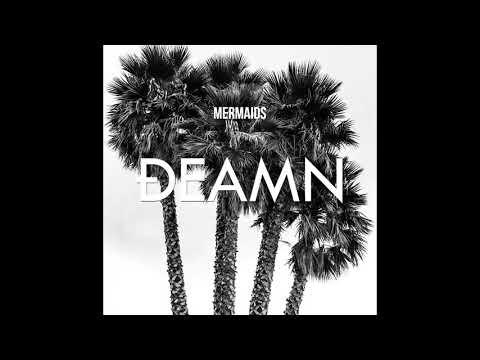 DEAMN - Mermaids (Audio)