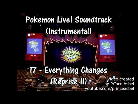 Pokémon Live! 17 Everything Changes Reprise II Instrumental