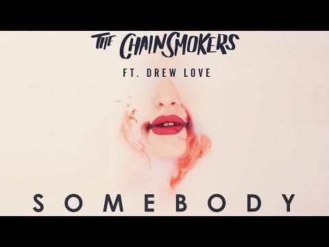 [Vietsub] Somebody - The Chainsmokers ft. Drew Love
