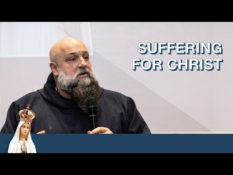 Suffering For Christ by Fr. Isaac Mary Relyea