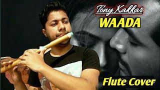 Waada Flute Cover   Tony Kakkar   Heart Touching Flute Instrumental Ringtone   Harish Mahapatra