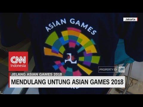 Mendulang Untung dari Asian Games 2018