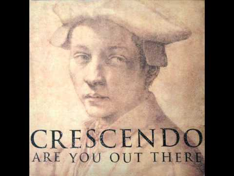 Crescendo - Are You Out There (Original Mix) (HQ)