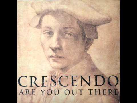 Crescendo - Are You Out There (Original Mix) (HQ)