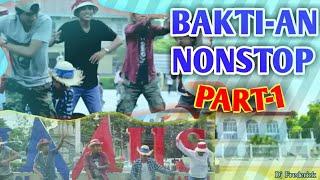 Bakti-an non stop.( BAKTE SA KABITE) Part-1