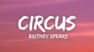 Britney Spears - Circus (Lyrics)