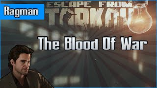 The Blood Of War - Ragman Task - Escape from Tarkov Questing Guide EFT