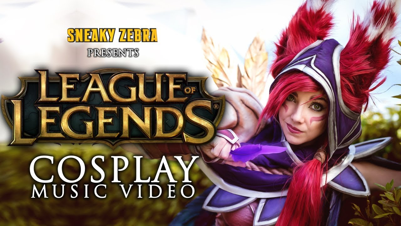 LEAGUE OF LEGENDS - Cosplay Music Video