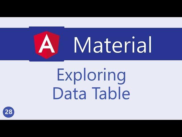 Angular Material Tutorial - 28 - Exploring Data table