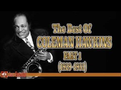 The Best of Coleman Hawkins - Part 1 (1929-1933) | Jazz Music