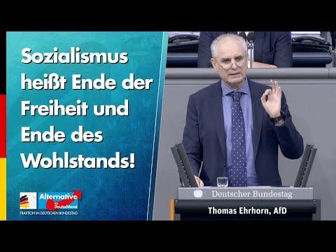 Sozialismus heißt Ende der Freiheit und Ende des Wohlstands! - Thomas Ehrhorn - AfD-Fraktion