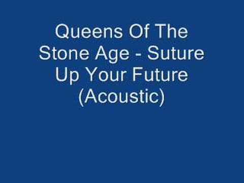 Queens Of The Stone Age - Suture Up Your Future (Acoustic)
