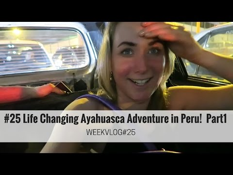 Vlog #25 Ayahuasca Adventure in Peru! - Part1