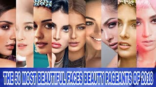 The 50 Most Beautiful Faces Beauty Pageants Of 2018