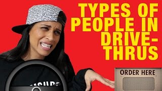 Types of People in Drive-Thrus