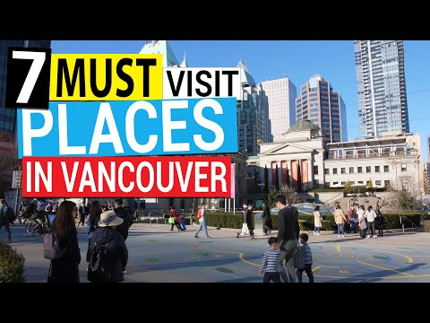 7 Must Visit Places In Vancouver B.C. Canada (2019) | Vancouver Travel Tips
