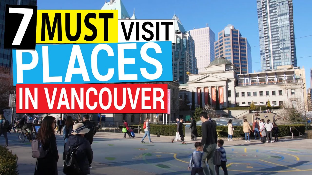 7 Must Visit Places In Vancouver B C Canada 2019 Vancouver Travel Tips Youtube