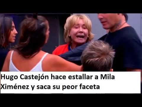 Hugo Castejón hace estallar a Mila Ximénez y saca su peor faceta