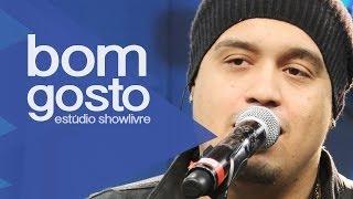 Bom Gosto - Um Só Sentimento (Ao Vivo no Estúdio Showlivre 2013)