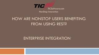How are NonStop Users Benefiting from REST Part 5
