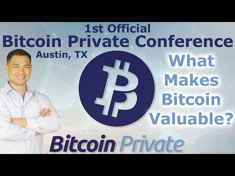 Bitcoin Private Conference Austin #1 - What Makes Bitcoin Valuable? - By Tai Zen